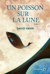 Un poisson sur la lune, David Vann (par Catherine Dutigny)