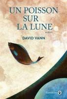 Un poisson sur la lune, David Vann (par Catherine Dutigny)