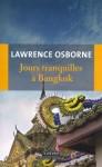 Jours tranquilles à Bangkok, Lawrence Osborne