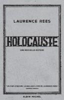 Holocauste, Une nouvelle histoire, Laurence Rees (par Gilles Banderier)