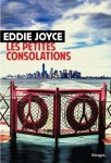 Les petites consolations, Eddie Joyce