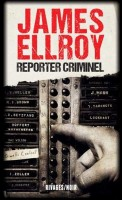 Reporter criminel, James Ellroy (par Léon-Marc Levy)