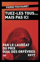 Tuez-les tous… mais pas ici, Pierre Pouchairet (2ème critique)