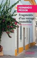 Fragments d'un voyage immobile, Fernando Pessoa