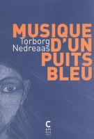 Musique d'un puits bleu, Torborg Nedreaas (par Nathalie de Courson)