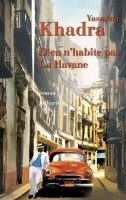 Dieu n'habite pas la Havane, Yasmina Khadra