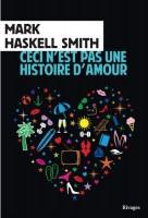 Ceci n'est pas une histoire d'amour, Mark Haskell Smith