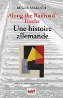 Along the railroad tracks, Une histoire allemande, Roger Salloch