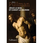 Jésus le bon et Christ le vaurien, Philip Pullman