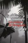 Les ombres de l'Araguaia, Guiomar de Grammont