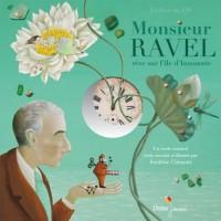 Monsieur Ravel rêve sur l'île d'Insomnie, Frédéric Clément