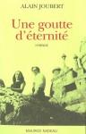 Une goutte d'éternité, Alain Joubert (par Patryck Froissart)