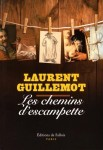 Les chemins d'Escampette, Laurent Guillemot