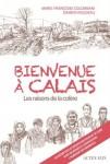 Bienvenue à Calais, Les raisons de la colère, Marie-Françoise Colombani, Damien Roudeau