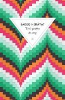 Trois gouttes de sang, Sadeq Hedâyat (par Tawfiq Belfadel)