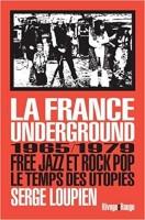 La France underground, Serge Loupien (Rivages) - G. Donikian