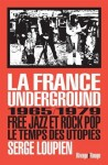La France Underground, 1965-1979, Free jazz et Rock pop, Le temps des utopies, Serge Loupien
