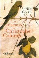 Les oiseaux de Christophe Colomb, Adrien Goetz