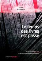 Le temps des livres est passé, Juan Asensio (par Léon-Marc Levy)