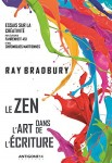 Le Zen dans l'Art de l'Ecriture, Ray Bradbury
