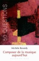 Composer de la musique aujourd'hui, Michèle Reverdy