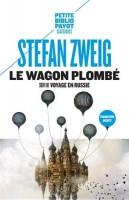 Le wagon plombé, suivi de «Voyage en Russie» et de «Sur Maxime Gorki», Stefan Zweig