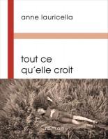 Tout ce qu'elle croit, Anne Lauricella (par Christelle d'Hérart-Brocard)