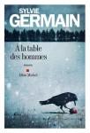 A la table des hommes, Sylvie Germain