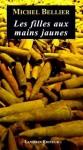 Les filles aux mains jaunes, Michel Bellier