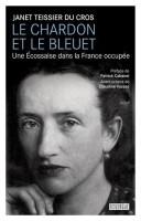 Le chardon et le bleuet, Une Écossaise dans la France occupée, Janet Teissier Du Cros