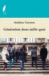 Génération deux mille quoi, Matthias Vincenot
