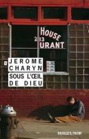 Sous l'œil de Dieu, Jerome Charyn
