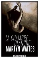 La chambre blanche, Martyn Waites