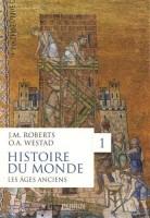 Histoire du monde 1, Les âges anciens, John M. Roberts et Odd Arne Westad