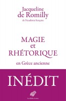 Magie et Rhétorique en Grèce ancienne, Jacqueline de Romilly (par Sylvie Ferrando)