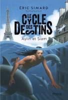 Le cycle des destins, Aylin et Siam, Éric Simard