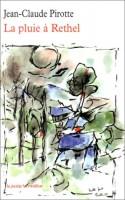 La pluie à Rethel, Jean-Claude Pirotte (par Philippe Leuckx)