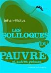 Les Soliloques du Pauvre et autres poèmes, Jehan-Rictus