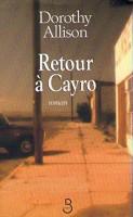 Retour à Cayro, Dorothy Allison