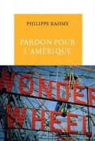 Pardon pour l'Amérique, Philippe Rahmy (par Philippe Leuckx)