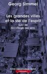 Les grandes villes et la vie de l'esprit, Sociologie des sens, Georg Simmel (par Gilles Banderier)