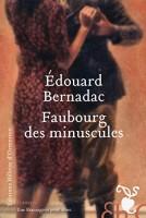 Faubourg des minuscules, Édouard Bernadac