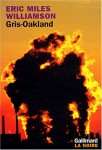 Gris-Oakland, Eric Miles Williamson
