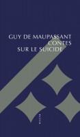 Contes sur le suicide, Guy de Maupassant (par Cyrille Godefroy)