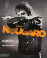 Claude Nougaro, le parcours du cœur battant, Christian Laborde
