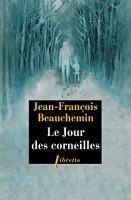 Le Jour des corneilles, Jean-François Beauchemin (par Léon-Marc Levy)