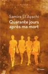 Quarante jours après ma mort, Samira El Ayachi