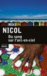 Du sang sur l'arc-en-ciel, Mike Nicol