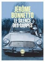 Le Silence des carpes, Jérôme Bonnetto (par Cathy Garcia)