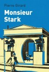Monsieur Stark, Pierre Girard (par Jean-François Mézil)